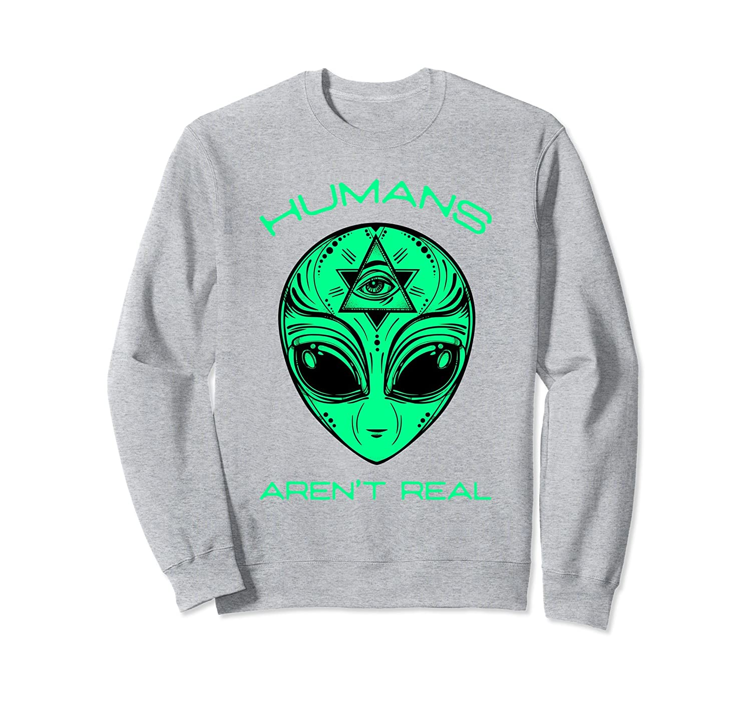 1064a76878 Scary Funny Humans Aren't Real Alien Area51 Sweatshirt-fa — Kuxovo