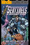 Sentinels: A Distant Star (Sentinels Superhero Novels, Vol. 2) (The Sentinels)