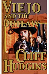 Viejo and the Outlaw Kindle Edition