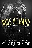 Ride Me Hard: A Biker Romance Serial (The Devil's Host Motorcycle Club Book 1)