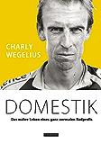 Domestik: Das wahre Leben eines ganz normalen Radprofis