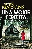 Una morte perfetta (Italian Edition)