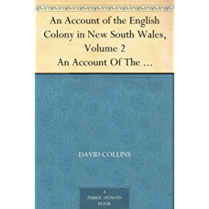 An Account of the English Colony in New South Wales, Volume 2 An Account Of The English Colony In New South Wales, From…