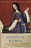 Medieval Women: Social History Of Women In England 450-1500 (WOMEN IN HISTORY)