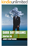 Dark Day Dreams: Stories by