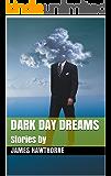 Dark Day Dreams: Stories
