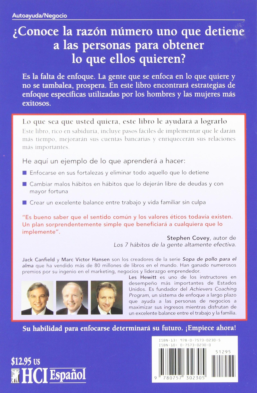 El Poder de Mantenerse Enfocado: Como dar en el blanco financiero, personal y de negocios con absoluta certeza (Spanish Edition): Jack Canfield, ...