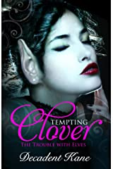 Tempting Clover: The Trouble with Elves Kindle Edition