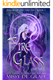 Fire Glass (Realm of the Fire Fae Book 1)