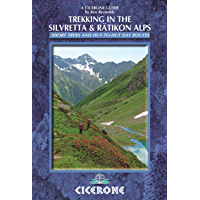 Trekking in the Silvretta and Rätikon Alps: Tour of the Silvretta, the Prattigauer Hohenweg and the Ratikon Hohenweg plus 12 day routes (Cicerone Guide)