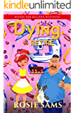 Dying to Retire (Bakers and Bulldog Mysteries Book 16)