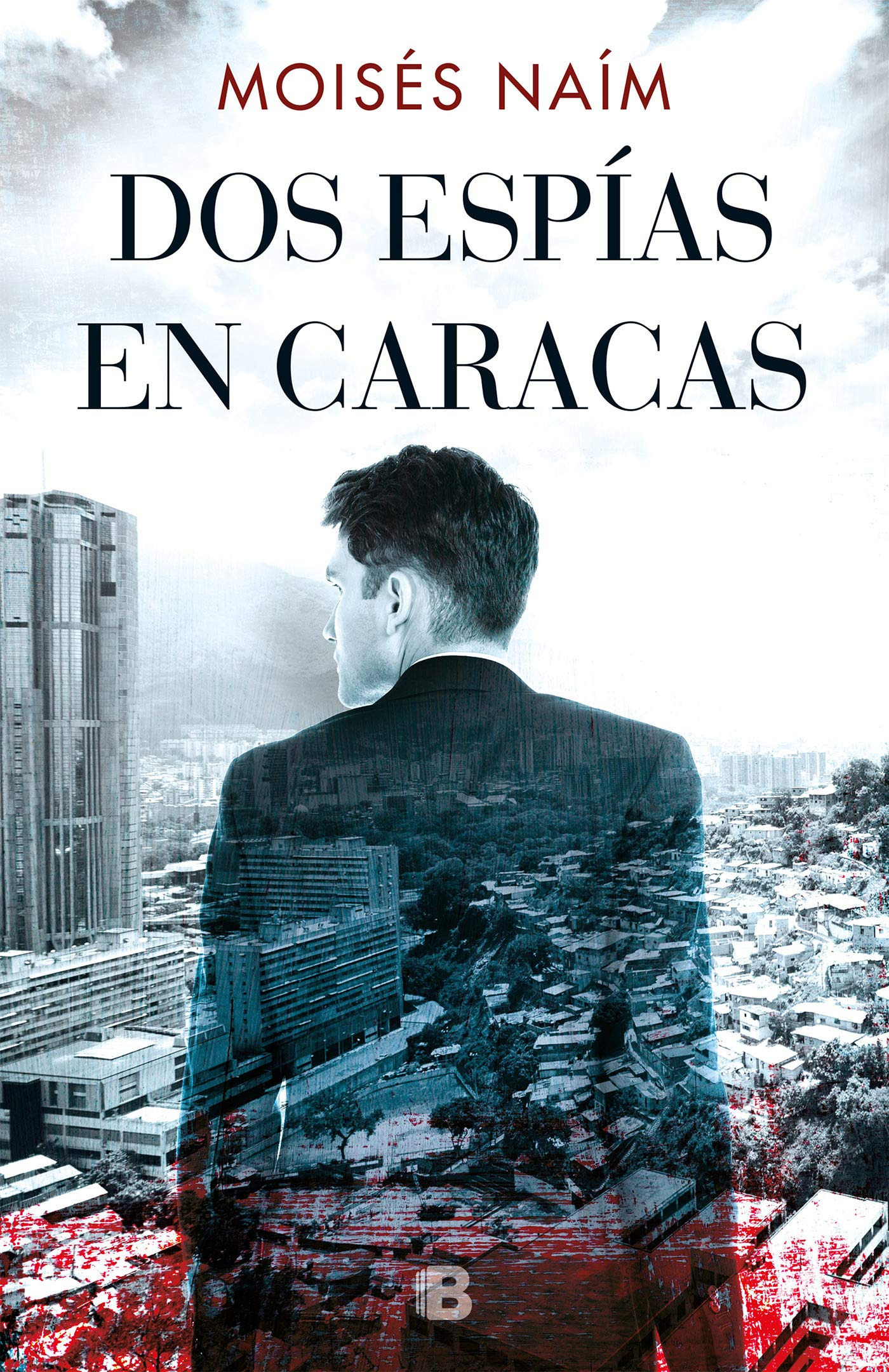 Dos espías en Caracas / Two Spies in Caracas (Spanish Edition): Moises Naim: 9788466665513: Amazon.com: Books