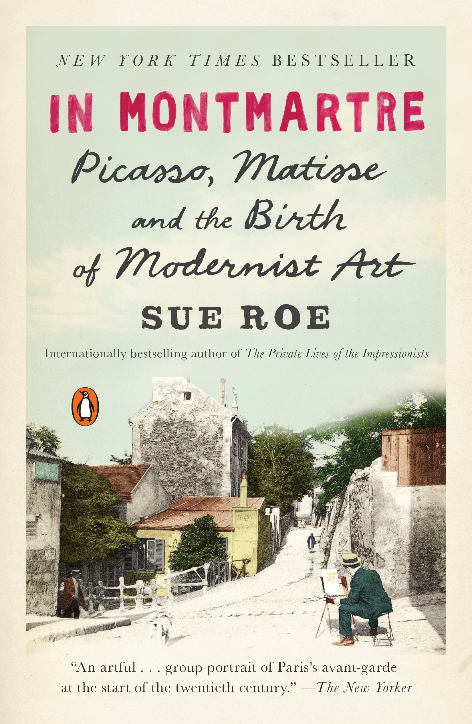 Amazon.com: In Montmartre: Picasso, Matisse and the Birth of Modernist Art  (9780143108122): Roe, Sue: Books