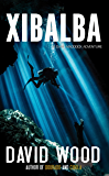Xibalba: A Dane Maddock Adventure (Dane Maddock Adventures Book 8)
