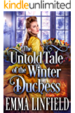 The Untold Tale of the Winter Duchess: A Historical Regency Romance Novel