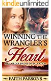 Winning the Wrangler's Heart: Clean Historical Western Romance (Mail-Order Brides of Salvation Book 6)