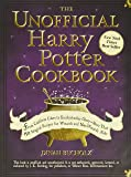 The Unofficial Harry Potter Cookbook: From Cauldron Cakes to Knickerbocker Glory--More Than 150 Magical Recipes for…
