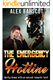 The Emergency Hotline: Quirky Humor with an Unusual Romantic Twist (The Emergency Hotline Series Book 1)