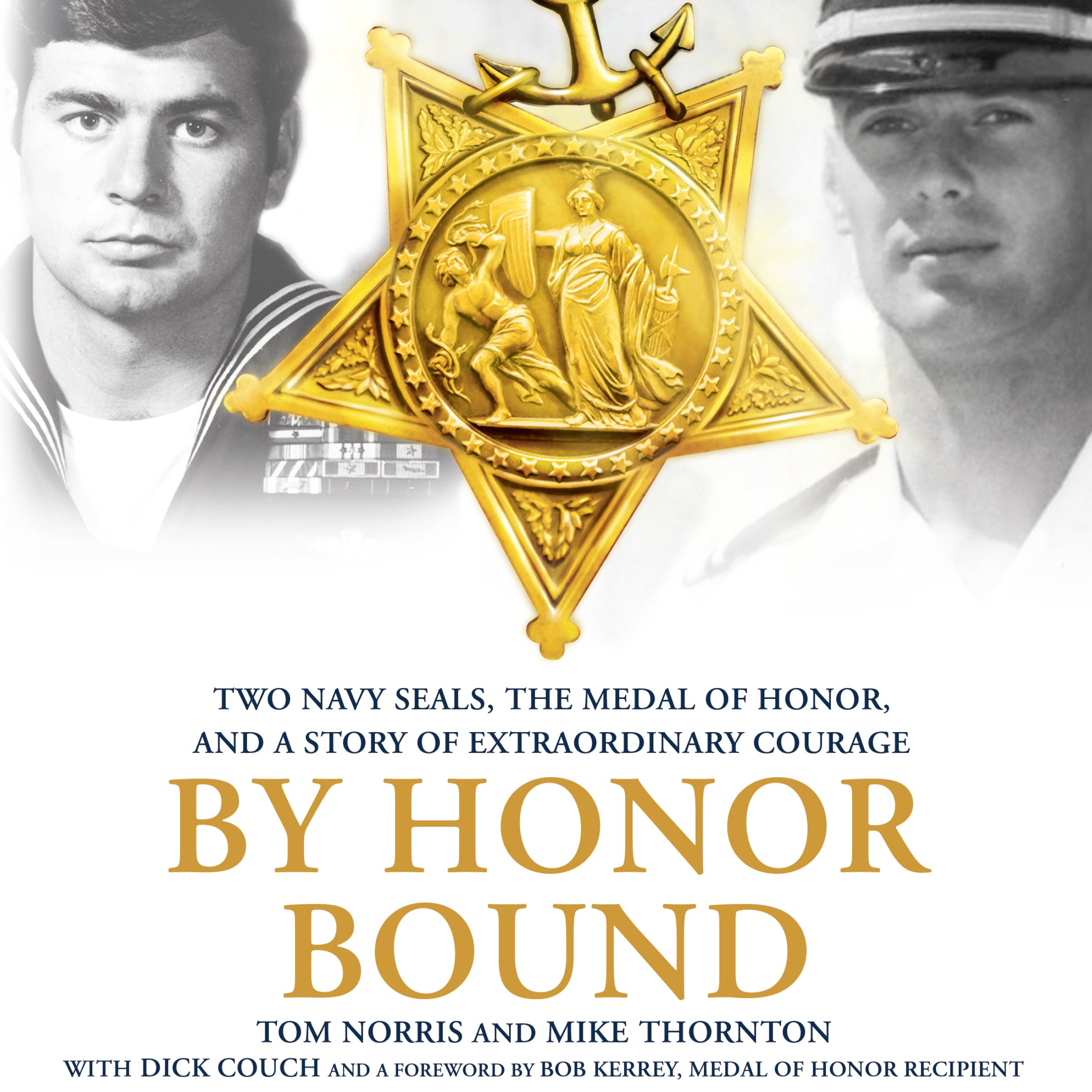 By Honor Bound: Two Navy SEALs, the Medal of Honor, and a Story of Extraordinary Courage