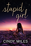 Stupid Girl (New Adult Romance): Volume 1 (Stupid in Love)