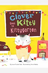 Clover Kitty Goes to Kittygarten Kindle Edition