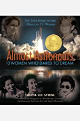 Almost Astronauts: 13 Women Who Dared to Dream Paperback
