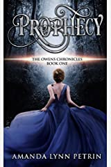 Prophecy (The Owens Chronicles Book 1) Kindle Edition