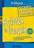 Le Nouvel Atelier de français, CM2 : Fichiers photocopiables Activités de français