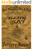 The Dungeoneers: Blackfog Island