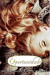 Oportunidade - Uma História da Princesa e a Ervilha (Contos de Fada Recontados) (Portuguese Edition) Kindle Edition