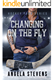 Changing On The Fly: A Friends to Lovers Romance (Hockey Punk Series Book 1)