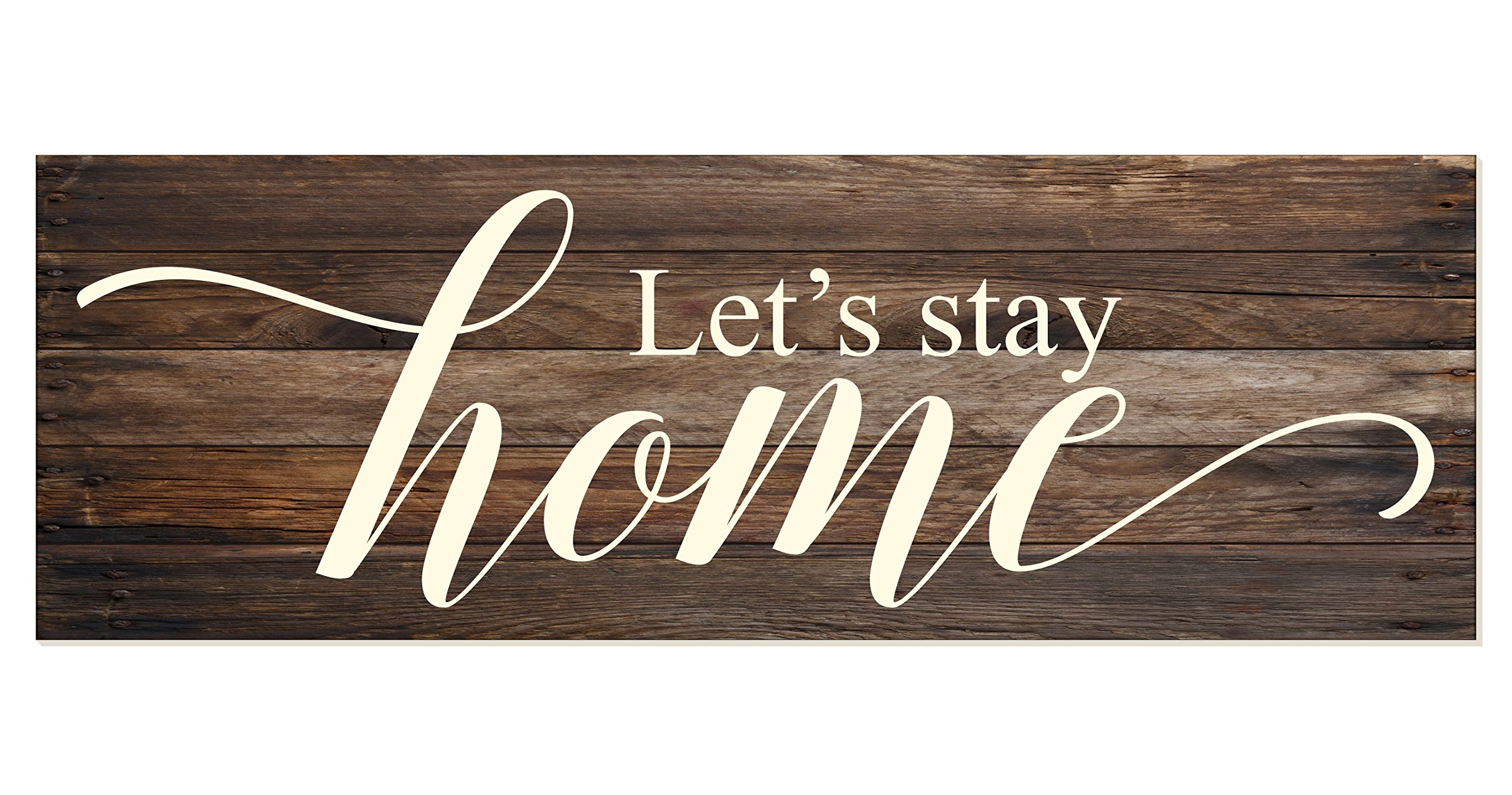 Let's Stay Home Rustic Wood Wall Sign 6x18 (Brown)