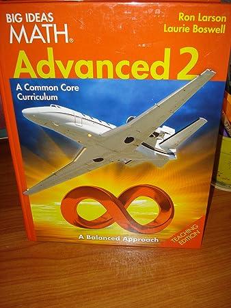 Big Ideas Math Advanced 2 A Common Core Curriculum Teaching Edition