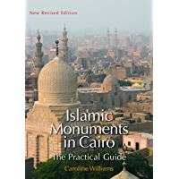 Islamic Monuments in Cairo: The Practical Guide. New Revised Edition.