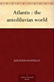Atlantis : the antediluvian world (English Edition)