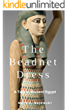 The Beadnet Dress: A Tale of Ancient Egypt