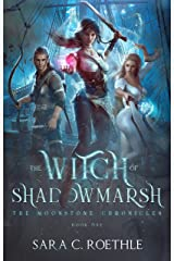 The Witch of Shadowmarsh (The Moonstone Chronicles Book 1) Kindle Edition