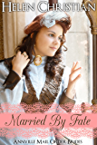 Married by Fate (The Annville Mail Order Brides Book 3)