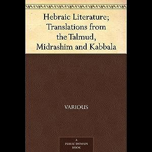 Hebraic Literature; Translations from the Talmud, Midrashim and Kabbala