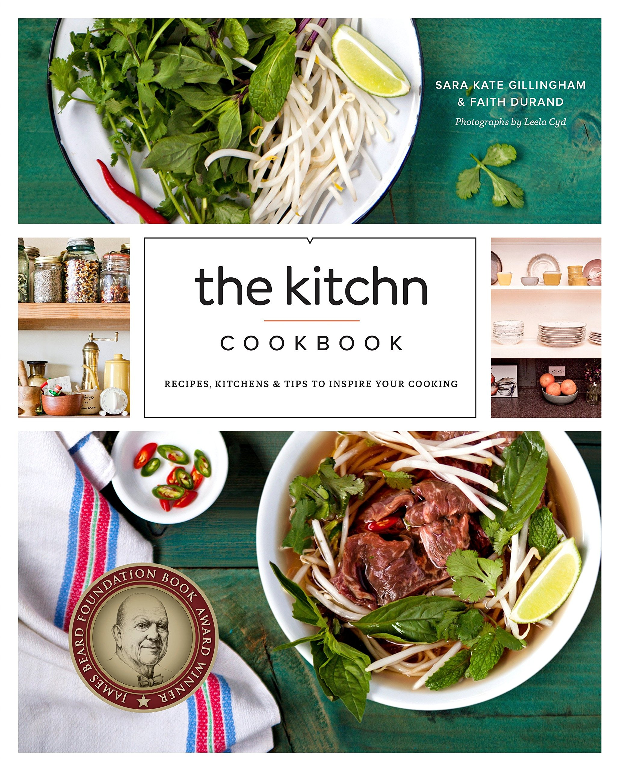 The Kitchn Cookbook: Recipes Kitchens & Tips to Inspire Your Cooking