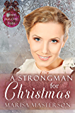 A Strongman for Christmas (Spinster Mail-Order Brides Book 34)