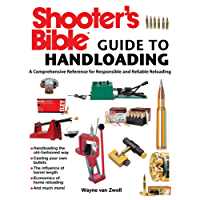 Shooter's Bible Guide to Handloading: A Comprehensive Reference for Responsible and Reliable Reloading