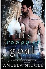 His Runaway Goal (Game Winner Book 2) Kindle Edition