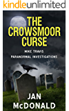 The Crowsmoor Curse (A Mike Travis Paranormal Investigation Book 2)