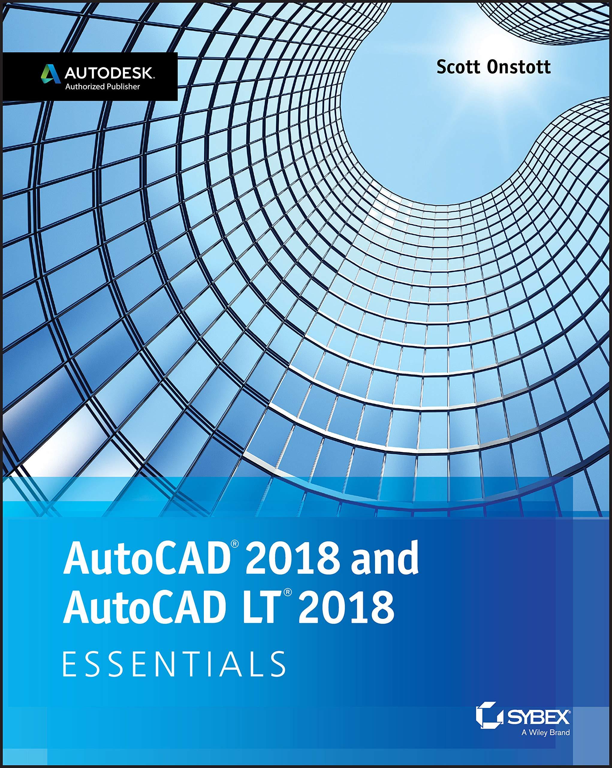 AutoCAD 2018 and AutoCAD LT 2018 Essentials: Amazon.es: Onstott, Scott: Libros en idiomas extranjeros