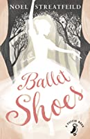 Ballet Shoes: A Story Of Three Children On The