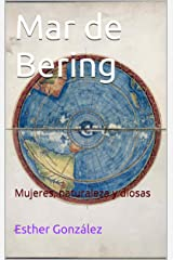 Mar de Bering: Mujeres, naturaleza y diosas (Spanish Edition) Kindle Edition