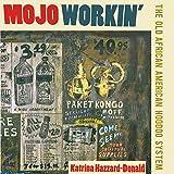 Mojo Workin': The Old African American Hoodoo