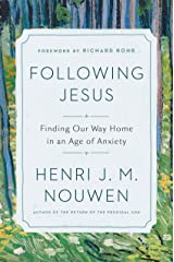 Following Jesus: Finding Our Way Home in an Age of Anxiety Hardcover