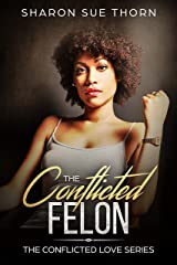 The Conflicted Felon (The Conflicted Love Series Book 3) Kindle Edition